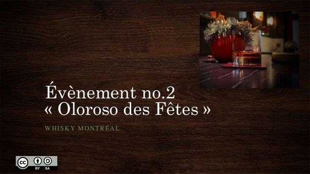 Évènement no.2« Oloroso des Fêtes »WHISKY MONTRÉAL