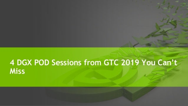 4 DGX POD Sessions from GTC 2019 You Can't Miss