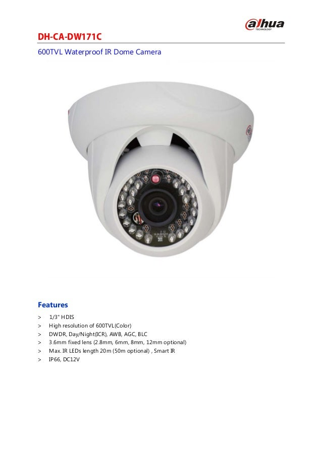 """DH-CA-DW171C600TVL Waterproof IR Dome CameraFeatures>   1/3"""" HDIS>   High resolution of 600TVL(Color)>   DWDR, Day/Night(I..."""