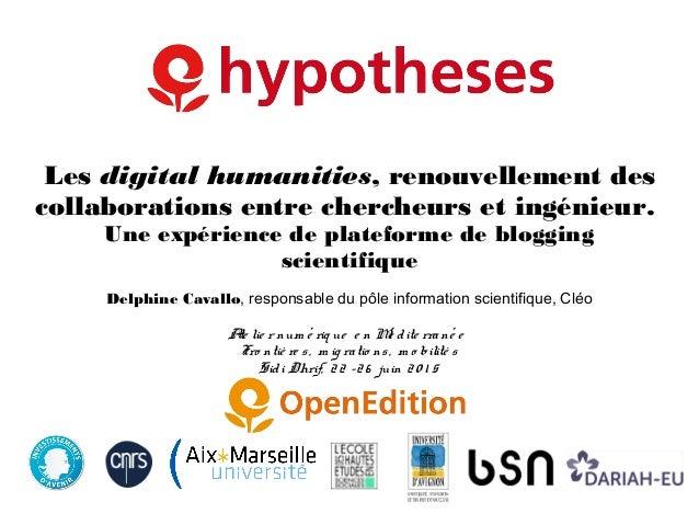 Les digital humanities, renouvellement des collaborations entre chercheurs et ingénieur. Une expérience de plateforme de b...