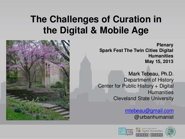 Mark Tebeau, Ph.D.Department of HistoryCenter for Public History + DigitalHumanitiesCleveland State Universitymtebeau@gmai...