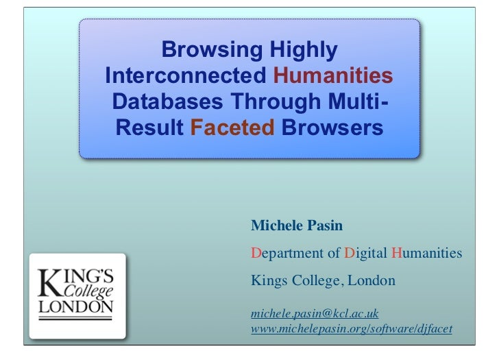 Browsing HighlyInterconnected Humanities Databases Through Multi- Result Faceted Browsers            Michele Pasin        ...
