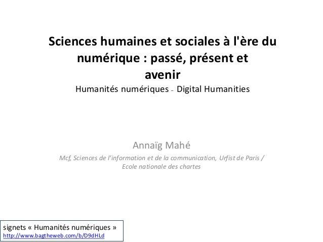 Sciences humaines et sociales à l'ère du numérique : passé, présent et avenir Humanités numériques – Digital Humanities An...