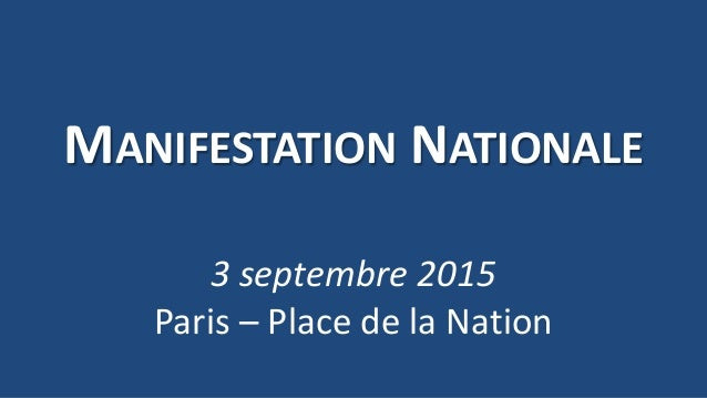 MANIFESTATION NATIONALE 3 septembre 2015 Paris – Place de la Nation