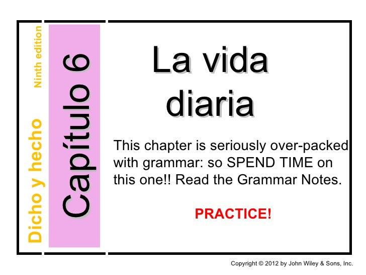 Ninth edition                    Capítulo 6        La vida                                       diariaDicho y hecho      ...