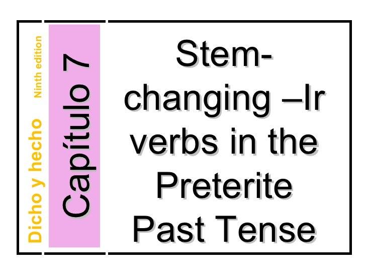 Stem-    Ninth edition                    Capítulo 7                                 changing –IrDicho y hecho            ...