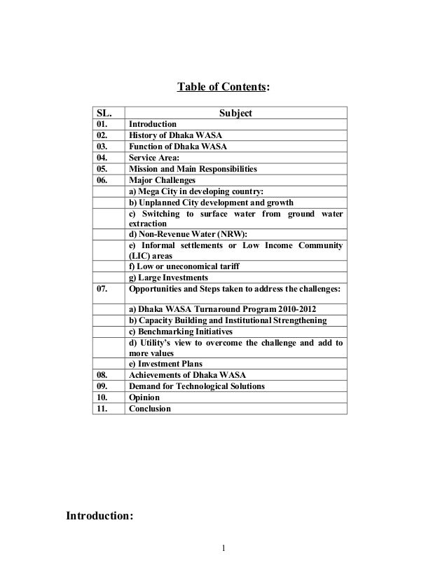 Table of Contents: SL. Subject 01. Introduction 02. History of Dhaka WASA 03. Function of Dhaka WASA 04. Service Area: 05....