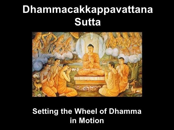 Dhammacakkappavattana Sutta Setting the Wheel of Dhamma in Motion