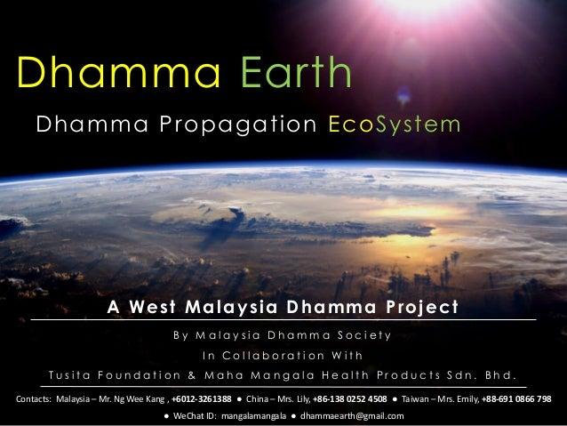 Dhamma Earth B y M a l a y s i a D h a m m a S o c i e t y I n C o l l a b o r a t i o n W i t h T u s i t a F o u n d a t...