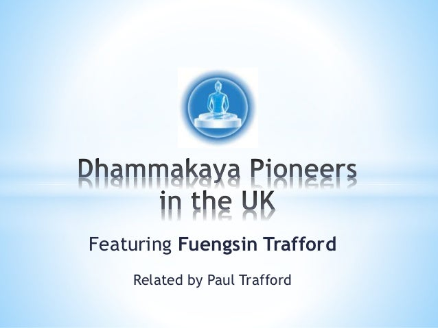 Featuring Fuengsin Trafford Related by Paul Trafford