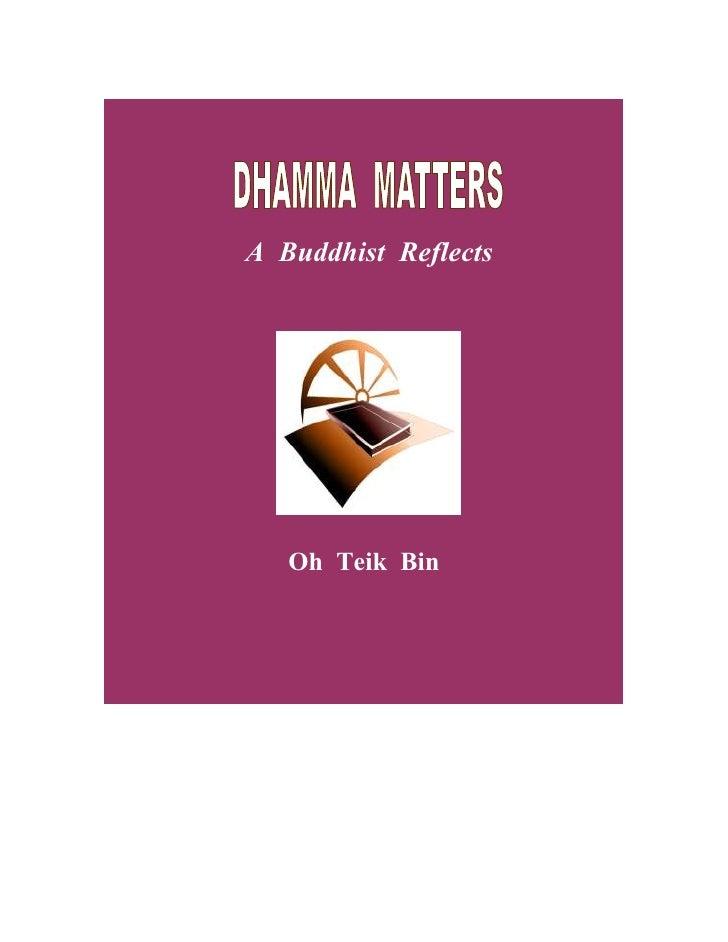 A Buddhist Reflects        Oh Teik Bin