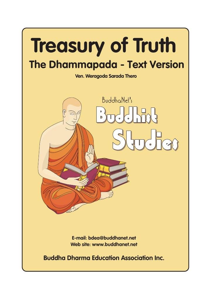 Treasury of Truth The Dhammapada - Text Version             Ven. Weragoda Sarada Thero               E-mail: bdea@buddhane...
