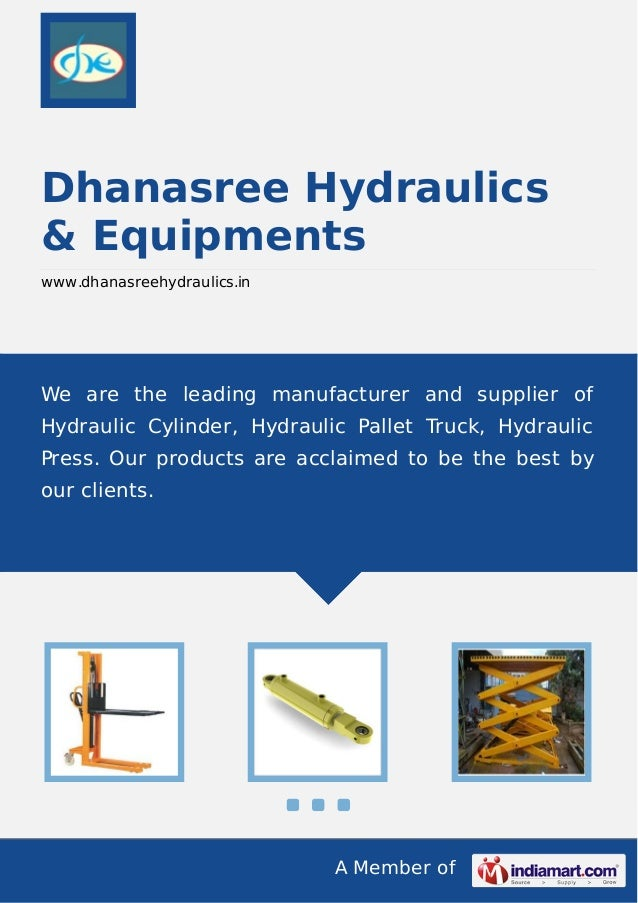 A Member of Dhanasree Hydraulics & Equipments www.dhanasreehydraulics.in We are the leading manufacturer and supplier of H...