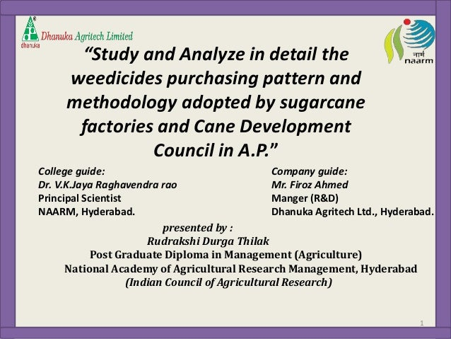 """Study and Analyze in detail the  weedicides purchasing pattern and  methodology adopted by sugarcane  factories and Cane ..."