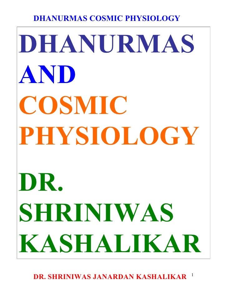DHANURMAS COSMIC PHYSIOLOGY   DHANURMAS AND COSMIC PHYSIOLOGY DR. SHRINIWAS KASHALIKAR                                    ...