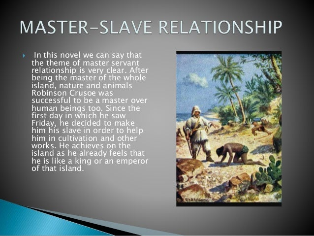 master servant relationship in robinson crusoe board