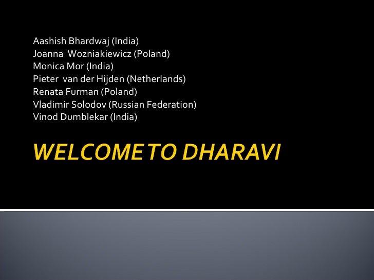 Aashish Bhardwaj (India) Joanna  Wozniakiewicz (Poland) Monica Mor (India) Pieter  van der Hijden (Netherlands) Renata Fur...