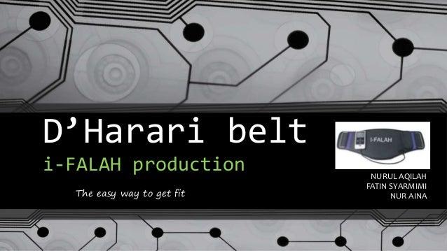 D'Harari belt i-FALAH production NURUL AQILAH FATIN SYARMIMI NUR AINAThe easy way to get fit