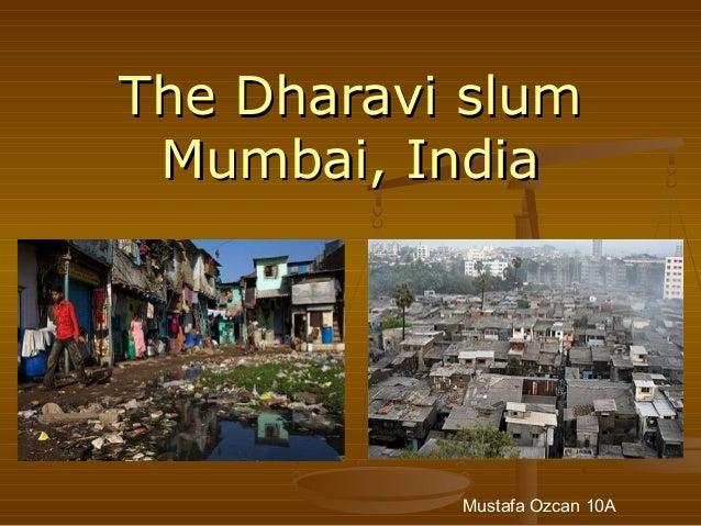 The Dharavi slumThe Dharavi slumMumbai, IndiaMumbai, IndiaMustafa Ozcan 10A