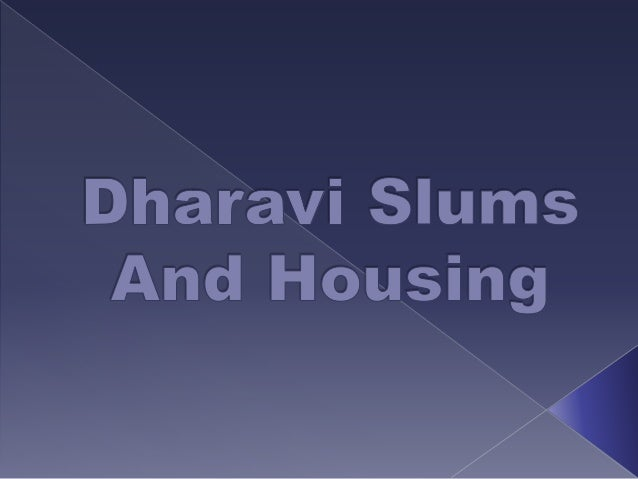 * Slums are a squalid and overcrowded urban street or district inhabited by very poor people * Illegal housing consists of...