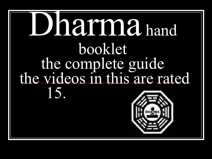 Dharma  hand booklet the complete guide  the videos in this are rated 15.