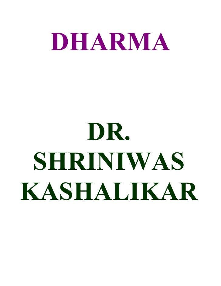 DHARMA       DR.  SHRINIWAS KASHALIKAR