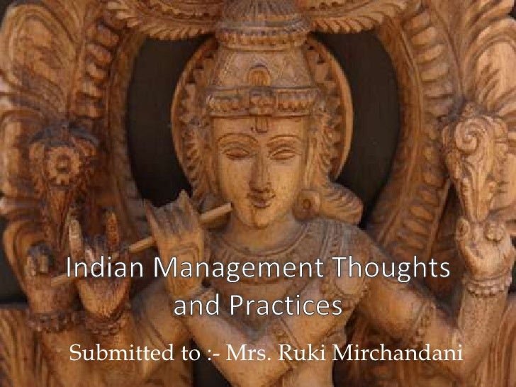 Indian Management Thoughts and Practices<br />Submitted to :- Mrs. RukiMirchandani<br />