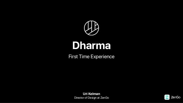 Dharma First Time Experience Uri Kelman Director of Design at ZenGo