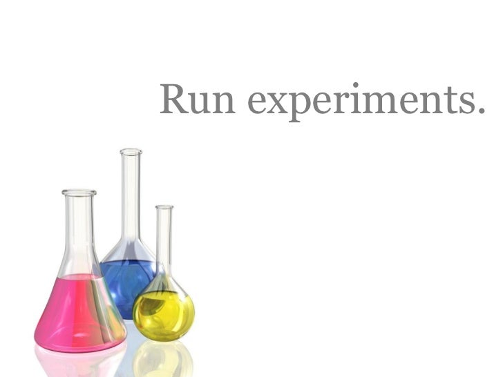 Outbound Marketing             Run experiments.