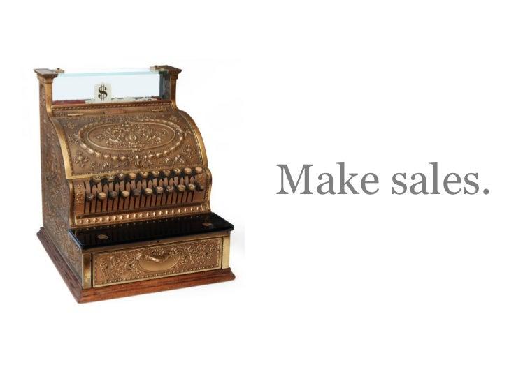 Make sales.