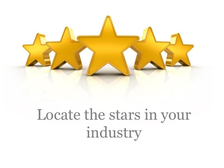 Locate the stars in your        industry
