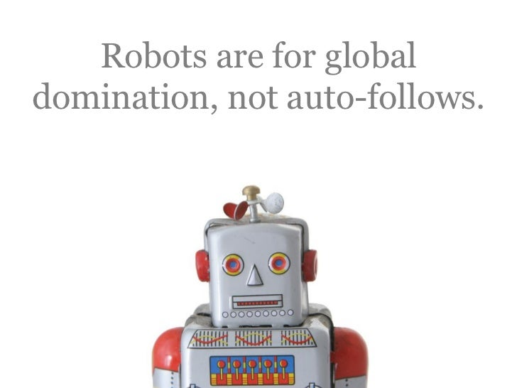 Robots are for global domination, not auto-follows.