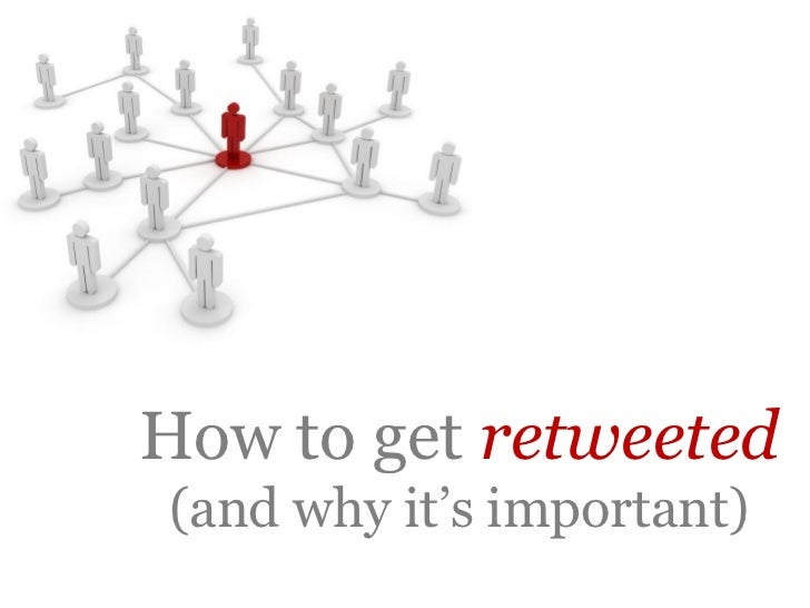 How to get retweeted (and why it's important)