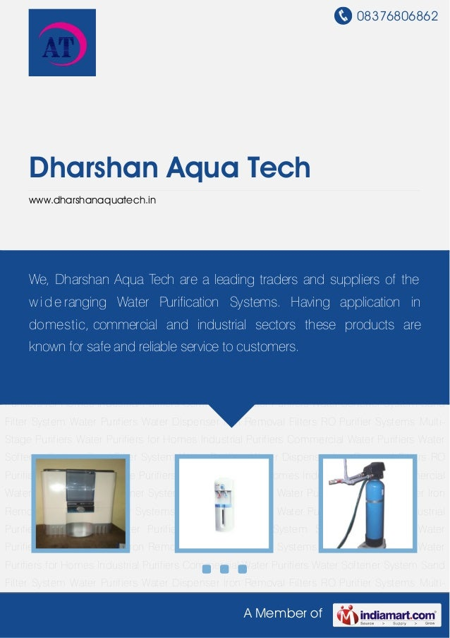 08376806862 A Member of Dharshan Aqua Tech www.dharshanaquatech.in Water Purifiers Water Dispenser Iron Removal Filters RO...