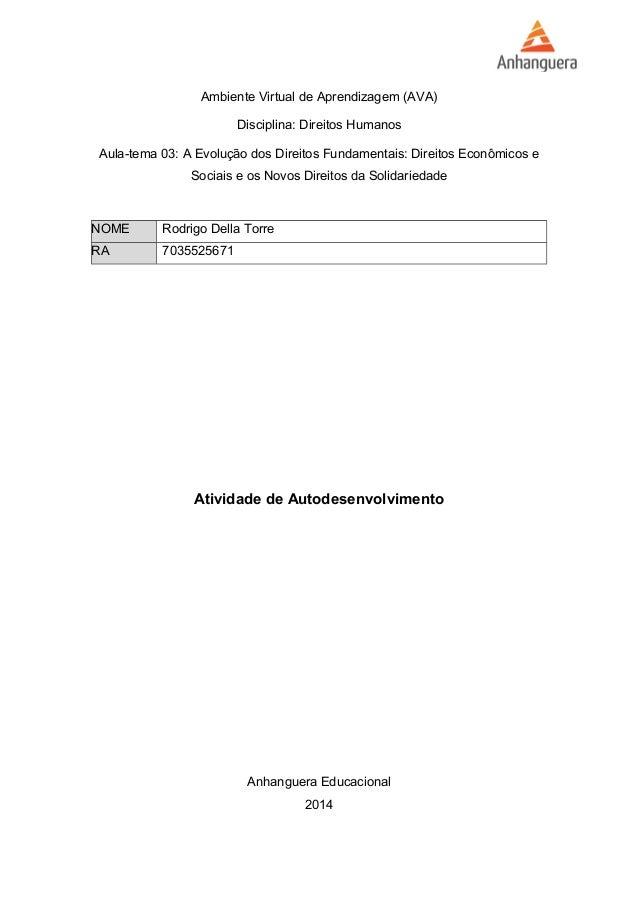 Ambiente Virtual de Aprendizagem (AVA)  Disciplina: Direitos Humanos  Aula-tema 03: A Evolução dos Direitos Fundamentais: ...