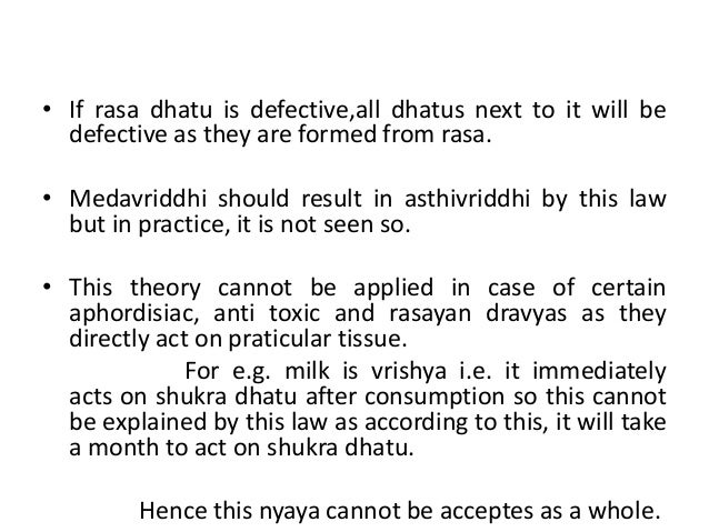 • If rasa dhatu is defective,all dhatus next to it will be defective as they are formed from rasa. • Medavriddhi should re...