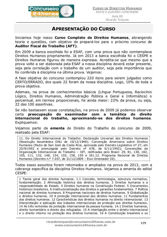 CURSO DE DIREITOS HUMANOS teoria e questões comentadas Aula 00 Ricardo Torques ricardotorques@concurseiro24horas.com.br ww...
