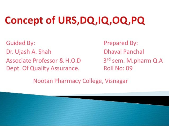 Guided By: Prepared By: Dr. Ujash A. Shah Dhaval Panchal Associate Professor & H.O.D 3rd sem. M.pharm Q.A Dept. Of Quality...