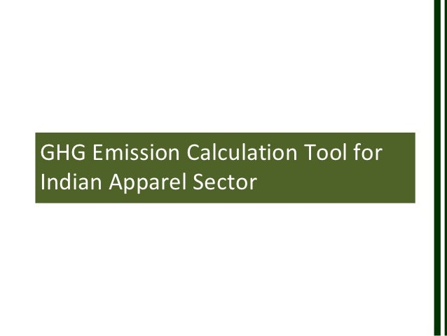GHG Emission Calculation Tool forIndian Apparel Sector