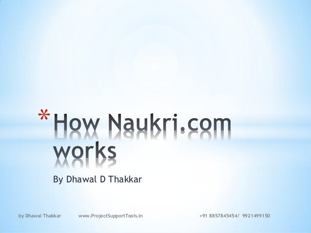 By Dhawal D Thakkar by Dhawal Thakkar www.ProjectSupportTools.in +91 8857845454/ 9921499150 *