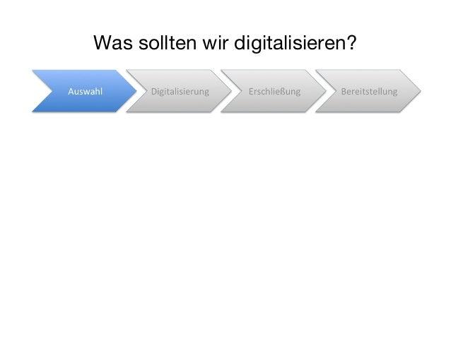 Was sollten wir digitalisieren?