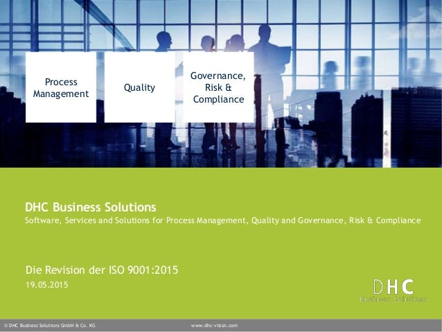© DHC Business Solutions GmbH & Co. KG www.dhc-vision.com Process Management Quality Governance, Risk & Compliance DHC Bus...