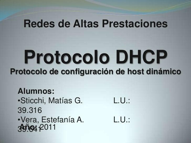 Redes de Altas Prestaciones<br />Protocolo DHCP<br />Protocolo de configuración de host dinámico<br />Alumnos:<br /><ul><l...