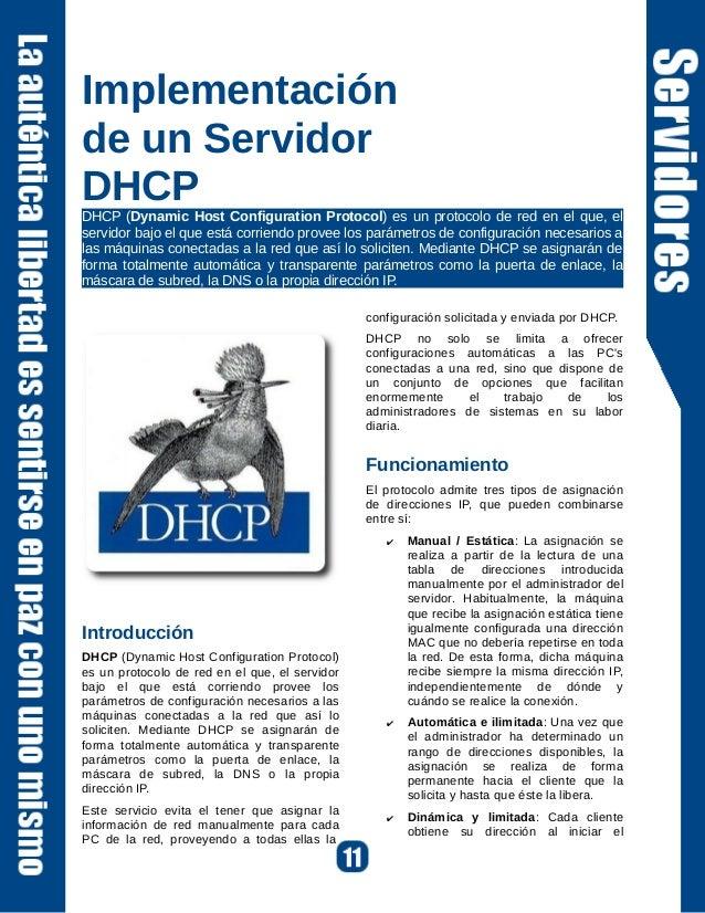 Implementaciónde un ServidorDHCPDHCP (Dynamic Host Configuration Protocol) es un protocolo de red en el que, elservidor ba...
