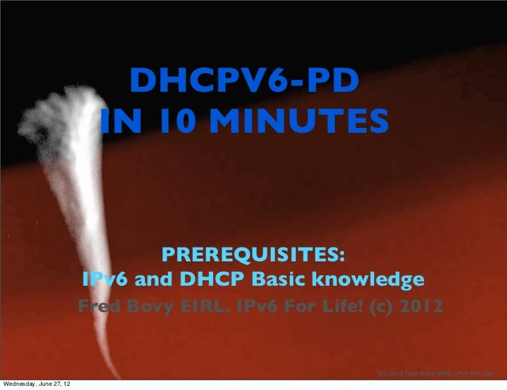 DHCPV6-PD                           IN 10 MINUTES                                PREREQUISITES:                         IP...