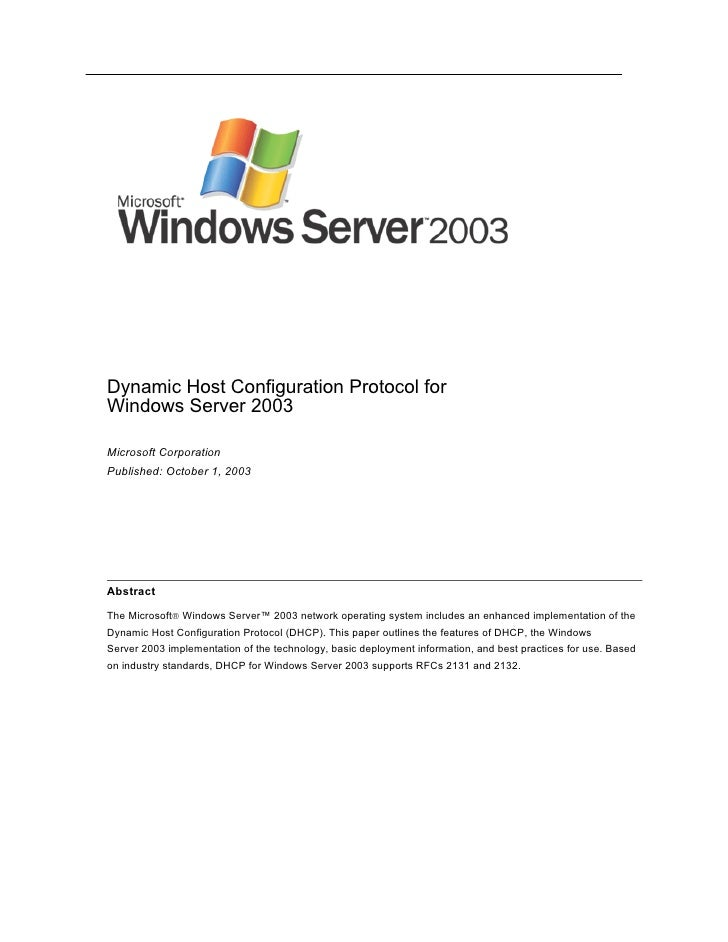 Dynamic Host Configuration Protocol forWindows Server 2003Microsoft CorporationPublished: October 1, 2003AbstractThe Micro...