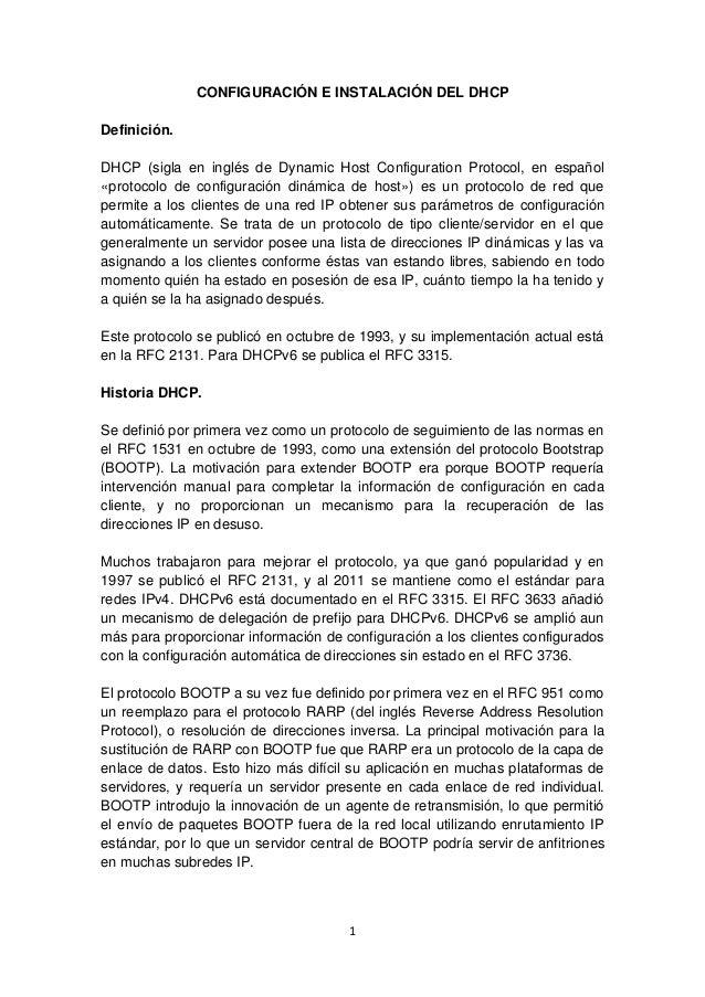 1CONFIGURACIÓN E INSTALACIÓN DEL DHCPDefinición.DHCP (sigla en inglés de Dynamic Host Configuration Protocol, en español«p...