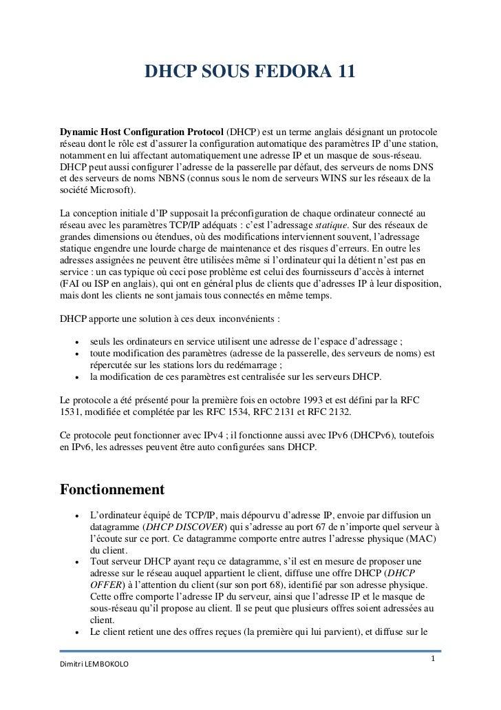 DHCP SOUS FEDORA 11Dynamic Host Configuration Protocol (DHCP) est un terme anglais désignant un protocoleréseau dont le rô...