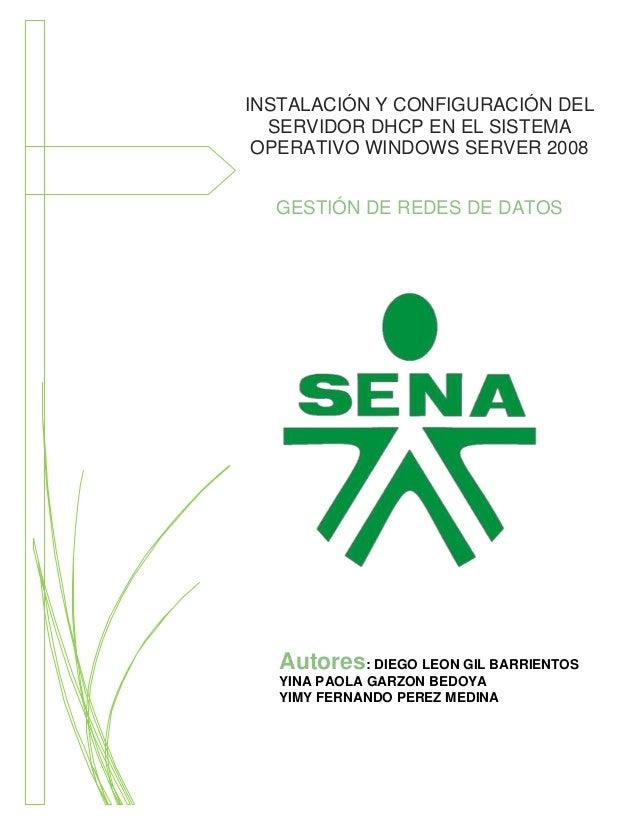 INSTALACIÓN Y CONFIGURACIÓN DEL SERVIDOR DHCP EN EL SISTEMA OPERATIVO WINDOWS SERVER 2008 18-11-2013  GESTIÓN DE REDES DE ...