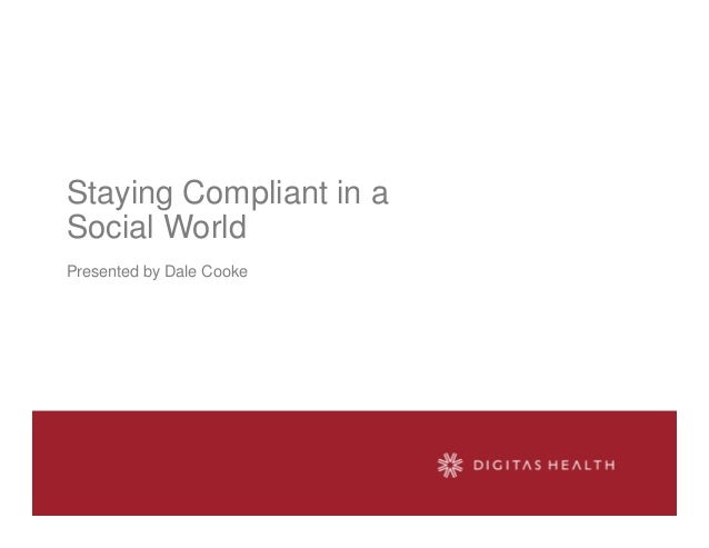 Staying Compliant in a Social World Presented by Dale Cooke